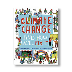 Climate change and how we'll fix it
